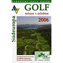 Albrecht Golf Guide 2006. Südeuropa. reisen + erleben