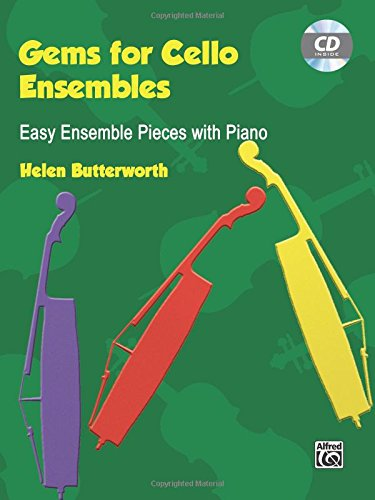 Gems for Cello Ensembles: Easy Ensemble Pieces with Piano, Book & CD