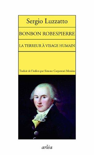 Bonbon Robespierre. La terreur à visage humain