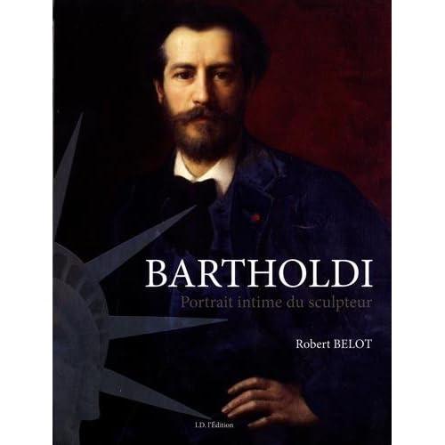 Bartholdi : Portrait intime du sculpteur