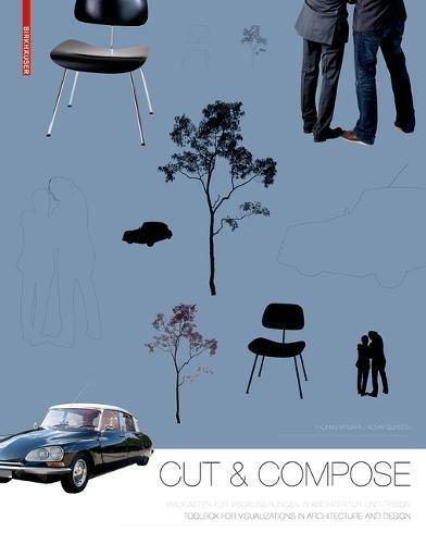 Cut & Compose: Toolbox for Visualizations in Architecture and Design Baukasten für Visualisierungen in Architektur und Design