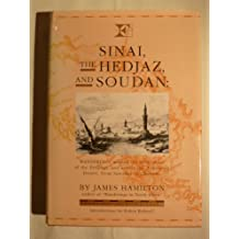 Sinai, the Hedjaz and Soudan: Wanderings Around the Birth-place of the Prophet and Across the Ethiopian Desert, from Sawakin to Chartum (Folio Archive Library)