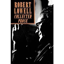[(Collected Prose)] [Author: Robert Lowell] published on (September, 1990)