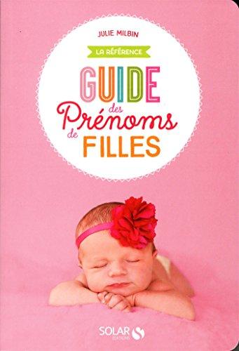 Le guide des prénoms filles par Julie MILBIN
