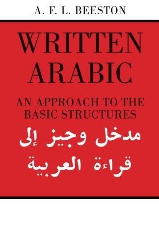 Written Arabic: An Approach to the Basic Structures