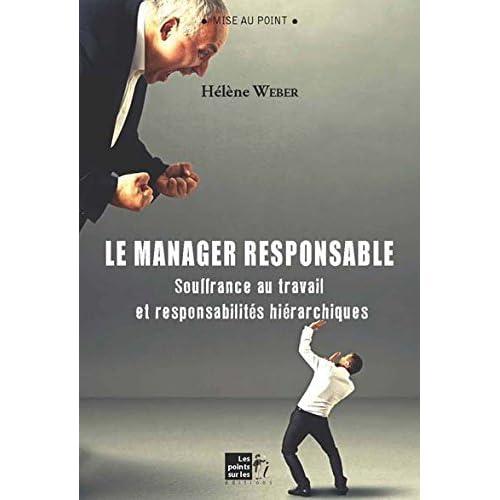 Manager responsable (Le) : Souffrance au travail et responsabilités hiérarchiques (Mise au point)