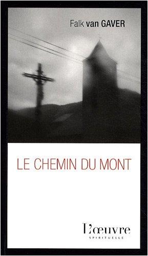 Le Chemin du Mont : 1300 kilomètres à travers la France à pied et sans argent