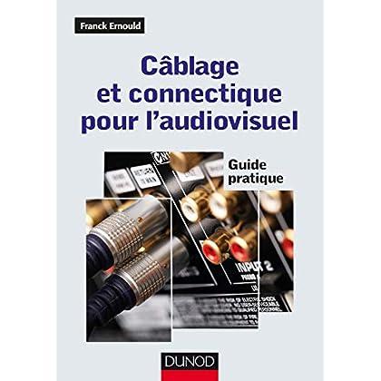 Câblage et connectique pour l'audiovisuel - Guide pratique