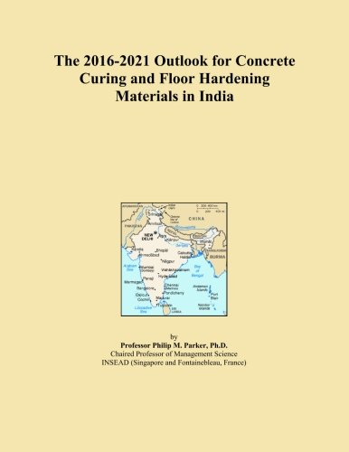 the-2016-2021-outlook-for-concrete-curing-and-floor-hardening-materials-in-india