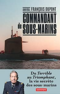 Commandant de sous-marins par François Dupont