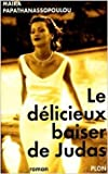 le d?licieux baiser de judas de papathanassopoulou 8 juin 2000