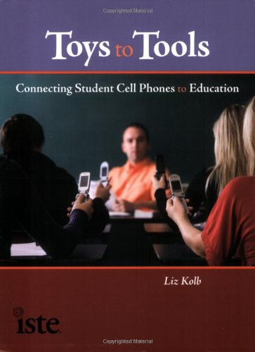 Toys to Tools: Connecting Student Cell Phones to Education Mobile Phone Management Tool