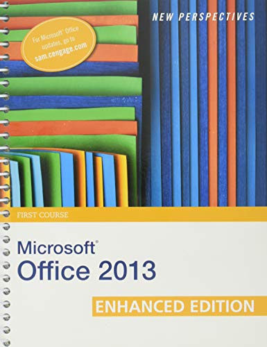New Perspectives on Microsoft Office 2013 First Course, Enhanced Edition (Microsoft Office 2013 Enhanced Editions)
