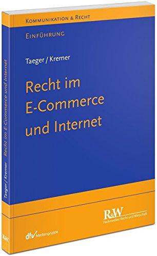 Recht im E-Commerce und Internet: Einführung (Kommunikation & Recht)