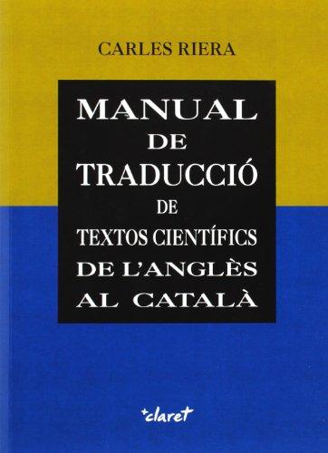 Manual de traducció de textos científics de l'anglès al català (Pompeu Fabra) por Carles Riera