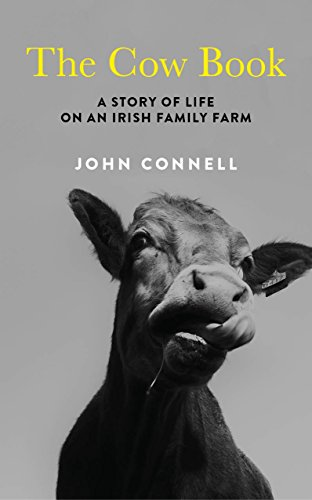 The Cow Book: A Story of Life on an Irish Family Farm