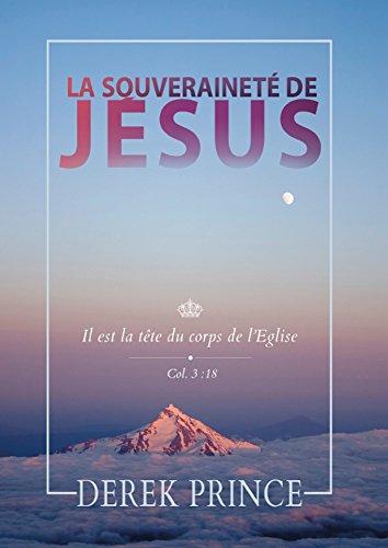 La souveraineté de Jésus par Derek Prince