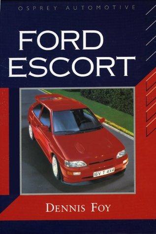 Ford Escort: A World Celebration (Osprey Automotive) by Dennis Foy (1991-06-06)