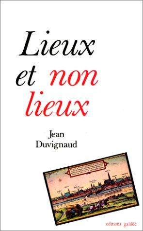 Lieux et non lieux par Jean Duvignaud
