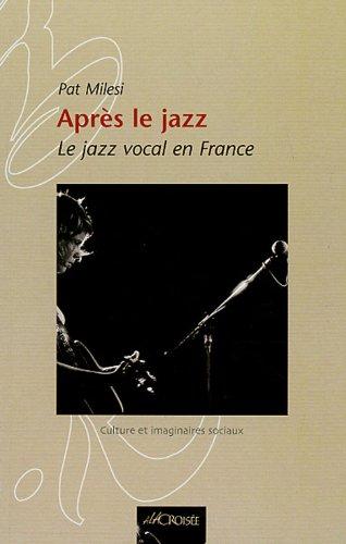 Après le jazz : Le jazz vocal français par Pat Milesi
