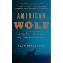 American Wolf: A True Story of Survival and Obsession in the West (English Edition)
