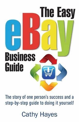 the-easy-ebay-business-guide-the-story-of-one-persons-success-and-a-step-by-step-guide-to-doing-it-y