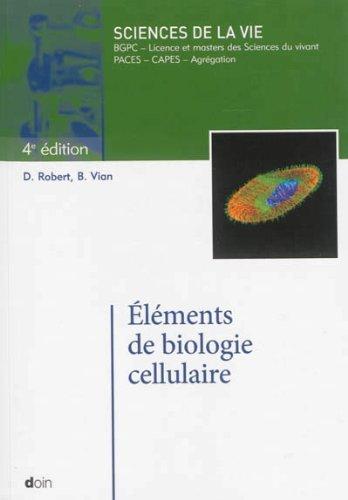Eléments de biologie cellulaire de Daniel Robert (24 octobre 2013) Broché