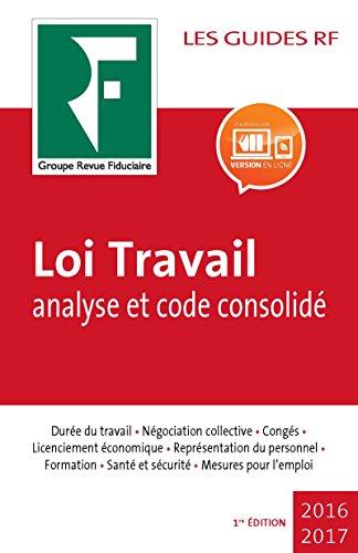 Loi Travail : analyse et code consolidé 2017