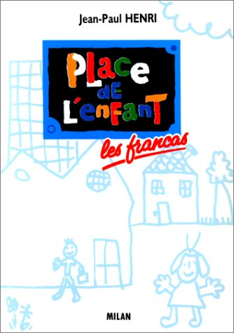 Place de l'enfant par Jean-Paul Henri, Association Francas (Broché)