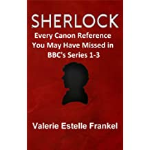 Sherlock: Every Canon Reference You May Have Missed in BBC's Series 1-3 (English Edition)