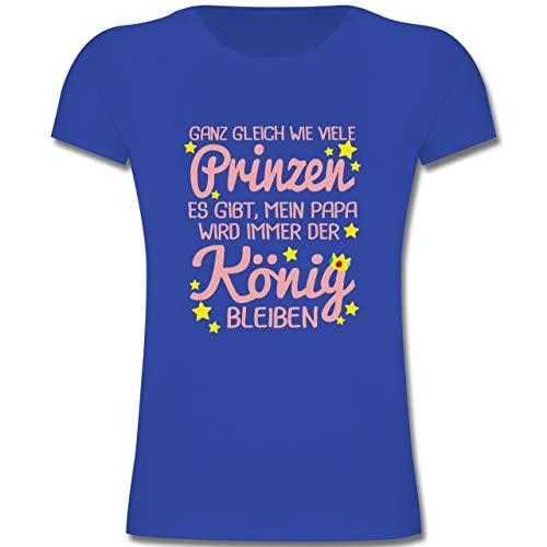 Sprüche Kind - Mein Papa Wird Immer der König bleiben - 104 (3/4 Jahre) - Royalblau - F131K - Mädchen Kinder T-Shirt