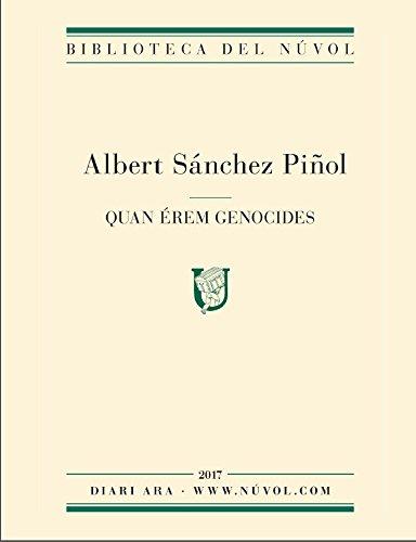 QUAN ÉREM GENOCIDES (Catalan Edition)