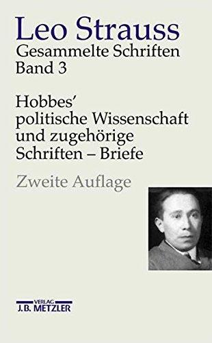 Leo Strauss: Gesammelte Schriften: Band 3: Hobbes' politische Wissenschaft und zugeh?rige Schriften - Briefe
