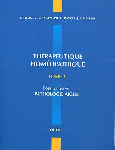 Thrapeutique homopathique : Tome 1, Possibilits en pathologie aigu