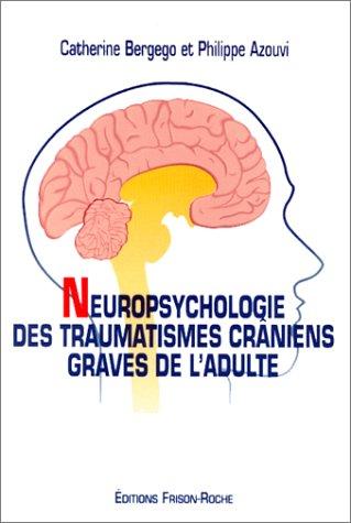 Neuropsychologie des traumatismes crâniens graves de l'adulte