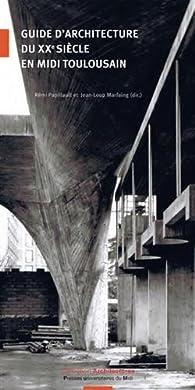 Guide d'architecture du XXe siècle en Midi toulousain par Laura Girard