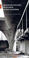 Guide d'architecture du XXe siècle en Midi toulousain