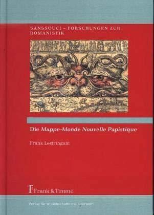 Die Mappe-Monde Nouvelle Papistique (Sanssouci - Forschungen zur Romanistik)