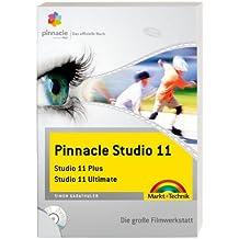 Pinnacle Studio 11 - das offizielle Buch: Studio 11 Plus / Studio 11 Ultimate (Digital fotografieren)