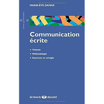 Communication écrite : Théorie, méthodologie, exercices et corrigés