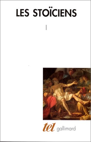 Les Stoïciens (Tome 1)