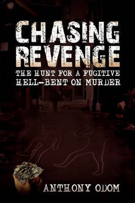 [Chasing Revenge] (By (author)  Anthony Odom) [published: June, 2010]