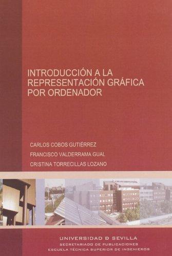 Introducción a la representación gráfica por ordenador (Monografías de la Escuela Técnica Superior de Ingeniería)