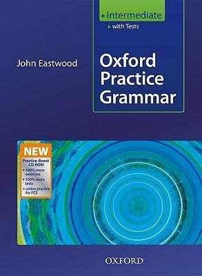 [(Oxford Practice Grammar Intermediate: with Key Practice-boost CD-ROM Pack: With Key Practice-boost CD-ROM Pack Intermediate level)] [Author: John Eastwood] published on (March, 2009)
