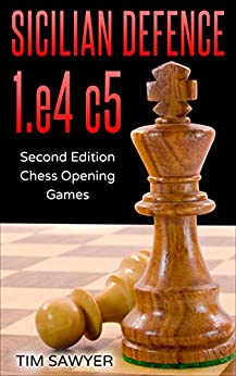 Sicilian Defence 1.e4 c5: Second Edition - Chess Opening Games 412KUI3sJuL._SY346_