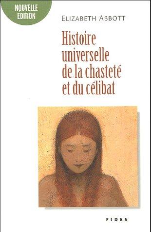 Histoire universelle de la chasteté et du célibat