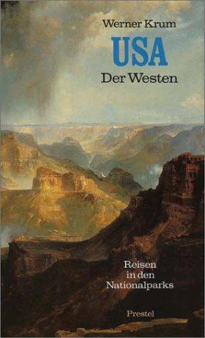USA. Der Westen. Reisen durch die Nationalparks
