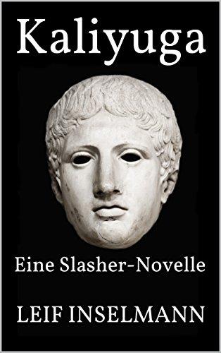 Kaliyuga: Eine Slasher-Novelle von [Inselmann, Leif]
