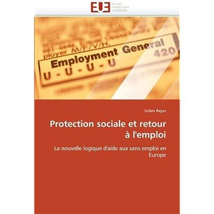 Protection sociale et retour à l'emploi: La nouvelle logique d'aide aux sans emploi en Europe