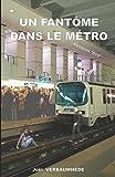 """Un fantôme dans le métro - version """"DYS"""""""